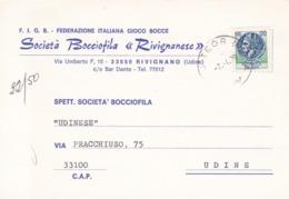STORIA POSTALE - RIVIGNANO ( UDINE) - FEDERAZIONE ITALIANA GIOCO BOCCE - SOCIETA' BOCCIOFILA  - VIAGGIATA - UDINE - 6. 1946-.. Republic