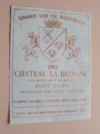 """Chateau LA BRIDANE """" 1981 """" Grand Vin De Bordeaux ( P. Sintout Gironde ) Etiket / Etiquette ( Voir Photo ) ! - Bordeaux"""