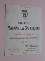 """Chateau MAGNAN LA GAFFELIèRE """" 1985 """" H Pistouley ( Saint-Emilion Gironde ) Etiket / Etiquette ( Voir Photo ) ! - Etiquettes"""