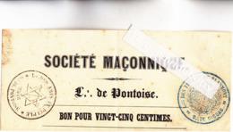 95 - PONTOISE - FRANC MACONNERIE Loge De PONTOISE. SOCIETE MACONNIQUE (Bon Pour 25 Centimes) Cachets GISORS Et PONTOISE - Vieux Papiers