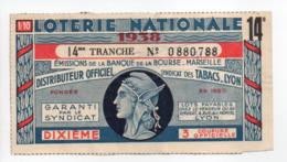 - BILLET DE LOTERIE NATIONALE 1938 - 14me TRANCHE - BANQUE DE LA BOURSE MARSEILLE - - Loterijbiljetten