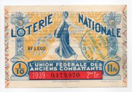 - BILLET DE LOTERIE NATIONALE 1939 - 2me TRANCHE - L'UNION FÉDÉRALE DES ANCIENS COMBATTANTS - - Loterijbiljetten