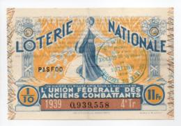 - BILLET DE LOTERIE NATIONALE 1939 - 4e TRANCHE - L'UNION FÉDÉRALE DES ANCIENS COMBATTANTS - - Loterijbiljetten