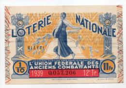 - BILLET DE LOTERIE NATIONALE 1939 - 12e TRANCHE - L'UNION FÉDÉRALE DES ANCIENS COMBATTANTS - - Loterijbiljetten