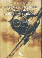 Luftwaffe. Chasse Allemande De La 2e Guerre. Appareils Perdus En Belgique De 1940 à 1942 - Luchtvaart