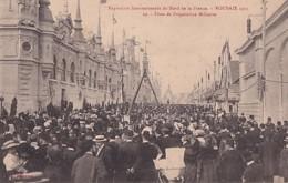 ROUBAIX  1911    EXPOSITION INTERNATIONALE .  FETES DE PREPARATION MILITAIRE - Roubaix