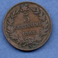 Italie  -  5 Centesimi  1862 N -  TB+  -  Km # 3.3 - 1861-1878 : Victor Emmanuel II