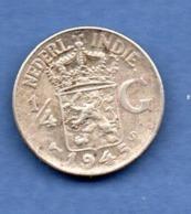 Indes Néerlandaises     - 1/4 Gulden 1945 S  -  Km # 319  -  état  TB+ - [ 4] Colonies