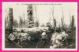 Le Colonel Driant Dans Une Tranchée Du Bois Des Caures - Un Coin Du Bois Des Caures Janvier 1916 - Militaires - War 1914-18
