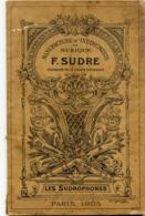 Manufacture D'Instruments De Musique 136 Pages F. SUDRE - Les Sudrophones PARIS 1905  Illustrations Rare - Libros Antiguos Y De Colección