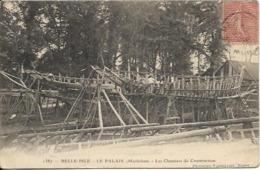BELLE ILE EN MER,  Le Palais, Les Chantiers De Construction - Belle Ile En Mer