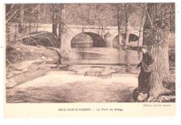 Brie Comte Robert (77 - Seine Et Marne ) Le Pont De Grégy - Brie Comte Robert