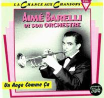 CD N°3560 - AIME BARELLI ET SON ORCHESTRE - UN ANGE COMME CA - COMPILATION 19 TITRES - Jazz