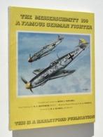 Guerre 40-45, Aviation : The Messerschmitt 109, A Famous German Fighter - Heinz J. Nowarra, 1963 / Avion, Nazi - 1939-45
