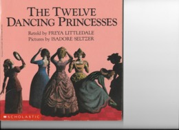7THE TWELVE DANCING PRINCESSES-RETOLD BY FREYA LITTLEDALE-PICTURS BY ISADORE SELTZER - Sprookjes & Fantasie
