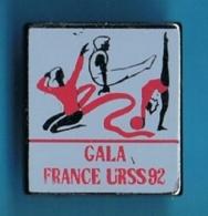 PIN'S //   **  GALA / FRANCE / U.R.S.S. / 92 ** - Gymnastiek