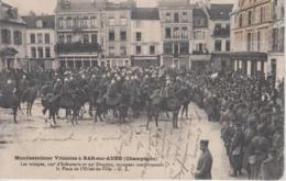 CPA Bar-sur-Aube - Manifestations Viticoles - Les Troupes, 109e D'Infanterie Et 29e Dragons, Occupent (très Belle Scène) - Bar-sur-Aube