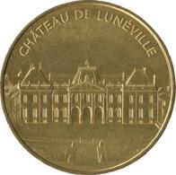 54 LE CHÂTEAU DE LUNÉVILLE MÉDAILLE SOUVENIR MONNAIE DE PARIS 2019 JETON TOURISTIQUE TOKENS MEDALS COINS MONNAIE - 2019