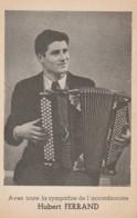W13- ARTISTE MUSICIEN HOMME - HUBERT FERRAND  - AVEC TOUTE LA SYMPATHIE DE L' ACCORDEONISTE - Chanteurs & Musiciens