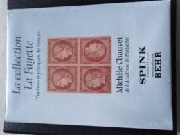 La Collection LA Fayette Timbres Mythiques De France Michele Chauvet Académie SPINK BEHR - Encyclopédies