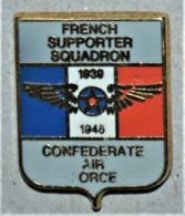 Rare Pin's French Supporter Squadron 1939-1945 Confederate Air Force - Militaria