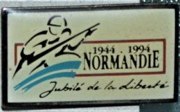 Rare Pin's 1944-1994 Normandie Jubilé De La Liberté - Militaria