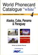 WPC-WHITE-N.04-ALASKA CUBA PANAMA & PARAGUAY - Tarjetas Telefónicas