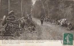 Z21-GUERRE 1914 -  CE QUI RESTE D'UN CONVOI ALLEMAND DE MUNITIONS SUR LA ROUTE DE SOISSONS A VILLERS  COTTERETS - Guerre 1914-18