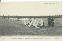 CAMPAGNE DE 1914...ARTILLERIE FRANÇAISE ...BATTERIE DE 75 PRENANT SA POSITION DE COMBAT - Guerre 1914-18