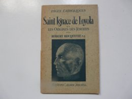 EDITIONS ALBIN MICHEL - PAGES CATHOLIQUES : St Ignace De Loyola Et Les Origines Des Jésuites - Boeken, Tijdschriften, Stripverhalen