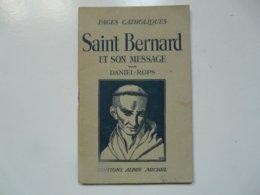 EDITIONS ALBIN MICHEL - PAGES CATHOLIQUES : St BERNARD Et Son Message Par D. ROPS - Boeken, Tijdschriften, Stripverhalen