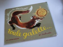 """""""ROULE GALETTE"""" -les Albums Du Père Castor -flammarion -1950 - Boeken, Tijdschriften, Stripverhalen"""