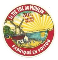 ETIQUETTE De FROMAGE..Petit.. Fabriqué En POITOU..Le Tic Tac Du Moulin.. H. PEYTOUREAUX & Fils à JARNAC ( Charente 16) - Cheese