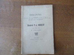 FECAMP LE 2 MAI 1904 DISCOURS PRONONCES SUR LA TOMBE DU GENERAL P.-J. ROBERT 22 PAGES - Documentos Históricos