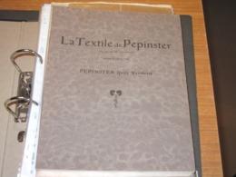 LA TEXTILE DE PEPINSTER-DE 1776 à 1953-divers Documents Dont Carte Relevée En 1776 Par Arpenteur H LERUTH Voir Scans - Documents Historiques