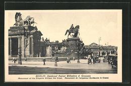 AK Berlin, Denkmal Kaiser Wilhelms D. Grossen - Mitte