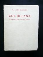 Col Di Lana Guerra Sul Calvario Del Cadore Aldo Barbaro Ardita 1934 WW1 Guerra - Livres, BD, Revues