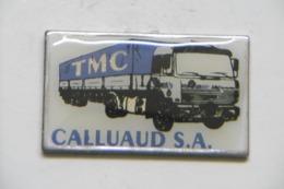 "Pin's - Transports - Camion Poids-Lourd Truck ""TMC CALLUAUD SA"" - Trasporti"