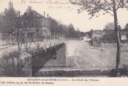 AULNAY SOUS BOIS LE PONT DE L UNION - Aulnay Sous Bois
