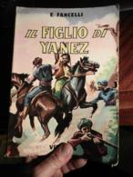 9) EMILIO FANCELLI IL FIGLIO DI YANEZ SAGA SALGARIANA Ed VIGLONGO ILLUSTRAZIONI DI CHIOSTRI 1959 - Libri, Riviste, Fumetti