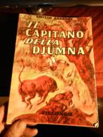 9) SALGARI IL CAPITANO DELLA DJUMNA Ed VIGLONGO ILLUSTRAZIONI DI MARIO D'ANTONA 1959 - Libri, Riviste, Fumetti