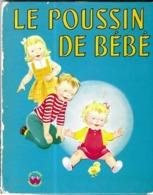 LES ALBUMS MERVEILLEUX GAUTIER LANGUEREAU 1ERE EDITION 1951 - LE POUSSIN DE BEBE JEAN HORTON BERG, ILL. ALISON CUMMINGS - Boeken, Tijdschriften, Stripverhalen
