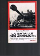 W.W II. GUERRE 39/45. LA BATAILLE DES ARDENNES. ROBERT E. MERRIAM. - Guerra 1939-45