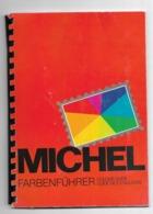MICHEL Philatelie Guide Des Couleurs Colour Guide - Cataloghi