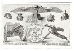 1915 - LES TROPHÉES DE GUERRE PRIS AUX ALLEMANDS EXPOSÉS AUX INVALIDES- Ed. Morat, Paris - Patriotic
