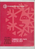 YVERT ET TELLIER TIMBRES DES PAYS D OUTRE MER VOLUME 1 YEAR 2005 DE ABOUA DHABI A BURUNDI - Cataloghi