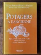 (jardinage) Victor RENAUD Et Patrick GLEMAS : Potagers à L'ancienne. Savoir-faire Traditionnels, 2001. - Jardinage