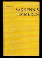 VAKKENNIS TIMMEREN 332blz ©1971 Timmerman Schrijnwerker Houtbewerking HOUT DAKWERK VAK SCHRIJNWERK MENUISERIE Dak Z766 - Praktisch