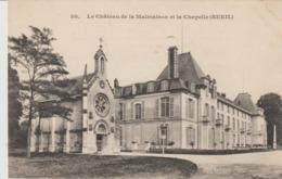 C. P. A. - LE CHÂTEAU DE LA MALMAISON ET LA CHAPELLE RUEIL - 30 - - Rueil Malmaison