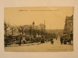 CPA Creil. 60. Oise.Un Coin De La Place Carnot Un Jour De Marché. Animation. - Creil